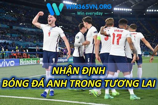 Nhận định bóng đá Anh trong tương lai